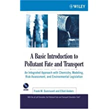 A Basic Introduction to Pollutant Fate and Transport: An Integrated Approach with Chemistry, Modeling, Risk Assessment, and Environmental Legislation