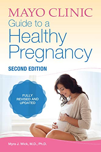 Healthy Expert - Mayo Clinic Guide to a Healthy Pregnancy (Parenting Book 2)
