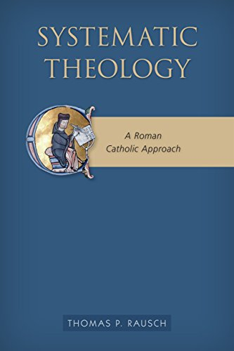 Systematic Theology: A Roman Catholic Approach