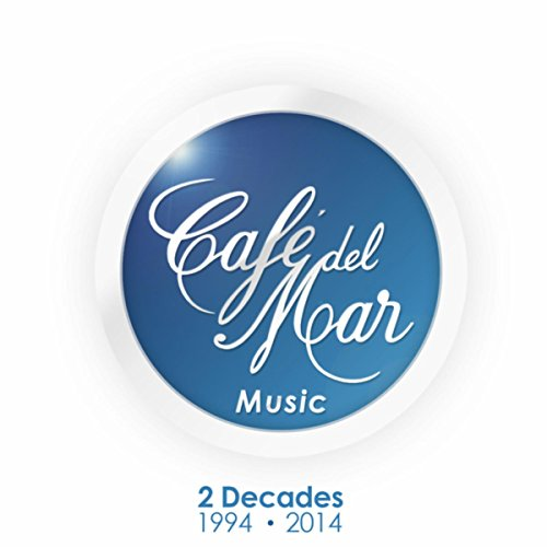 Café del Mar Music - 2 Decades...
