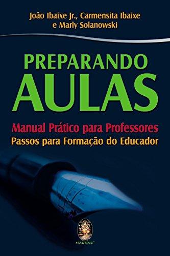 Preparando Aulas. Manual Prático Para Professores