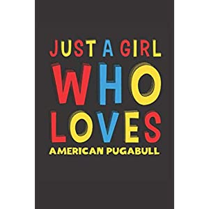 Just A Girl Who Loves American Pugabull: A Nice Gift Idea For American Pugabull Lovers Girl Women Lined Journal Notebook 6x9 120 Pages 10