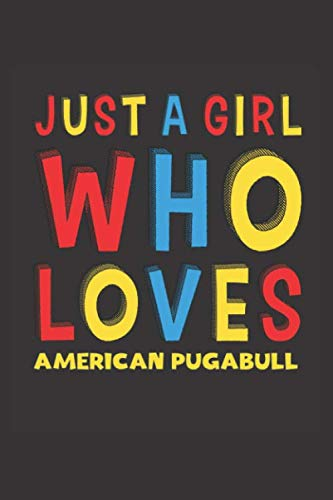 Just A Girl Who Loves American Pugabull: A Nice Gift Idea For American Pugabull Lovers Girl Women Lined Journal Notebook 6x9 120 Pages 1