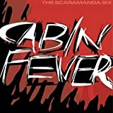 Cabin Fever by Scaramanga Six