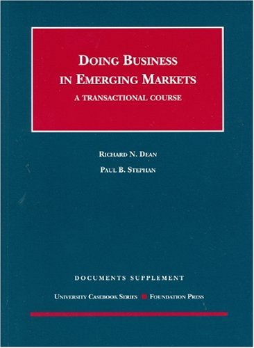 Doing Business in Emerging Markets, A Transactional Course (University Casebook Series)