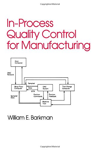 In-Process Quality Control for Manufacturing (Industrial Engineering: A Series of Reference Books and ()