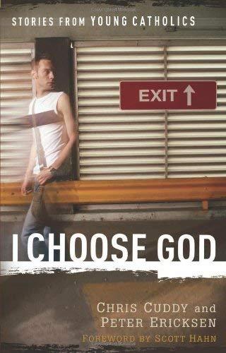I Choose God: Stories From Young Catholics pdf