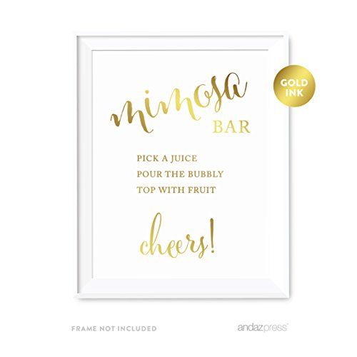 Andaz Press Wedding Party Signs, Metallic Gold Ink Print, 8.5x11-inch, Build Your Own Mimosa Sign Pick a Juice, Pour the Bubbly Champagne, Top with Fruit Cheers! Dessert Table Sign, 1-Pack