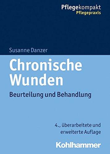 Chronische Wunden: Beurteilung und Behandlung (Pflegekompakt)