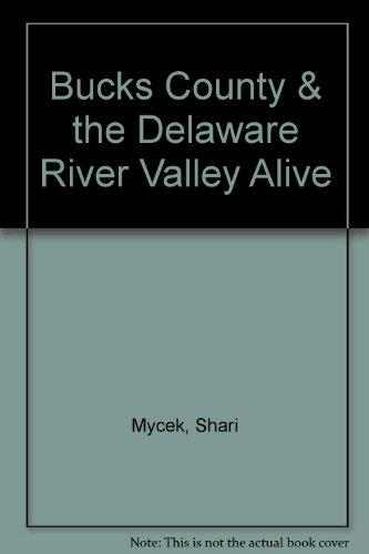 Bucks County  The Delaware River Valley Alive  pdf epub download ebook