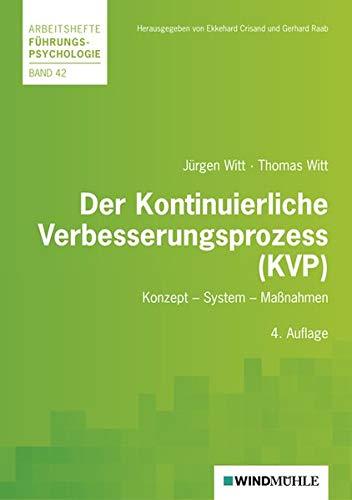 Der Kontinuierliche Verbesserungsprozess (KVP): Konzept - System - Maßnahmen (Arbeitshefte Führungspsychologie)