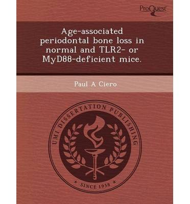 Age-Associated Periodontal Bone Loss in Normal and Tlr2- Or Myd88-Deficient Mice. (Paperback) - Common ebook