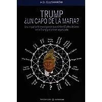 Trump ¿un capo de la mafia? (Spanish Edition)