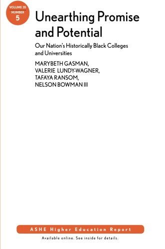 Books : Unearthing Promise and Potential: Our Nation's Historically Black Colleges and Universities: ASHE Higher Education Report, Volume 35, Number 5