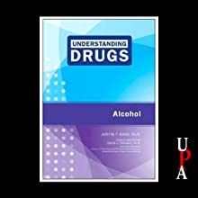 Understanding Drugs: Alcohol Audiobook by Justin T. Gass Narrated by Beth Richmond