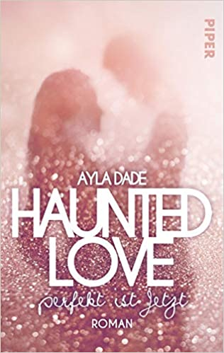 Haunted Love - Perfekt ist jetzt