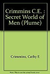 Crimmins C.E. : Secret World of Men (Plume)
