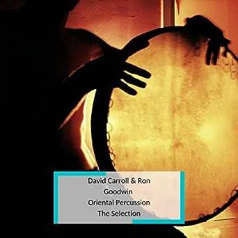David Carroll & Ron Goodwin - Oriental Percussion - The ...