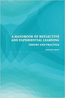A Handbook of Reflective and Experiential Learning: Theory and Practice by Moon Jennifer A. (2004-06-17)