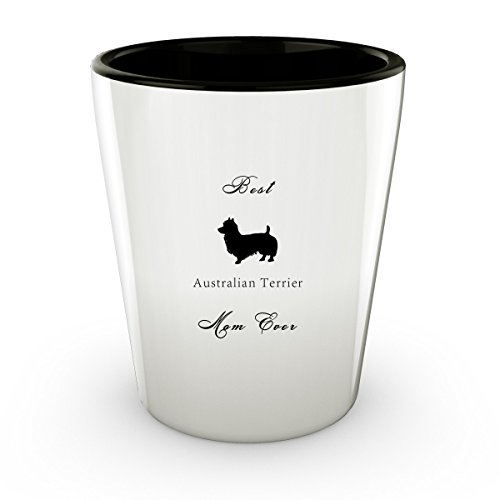 Australian Terrier Dog - Best Mom - Shot Glass - Perfect Gift For Birthday, Christmass & Special Occasions - (Australian Themed Party Costume Ideas)