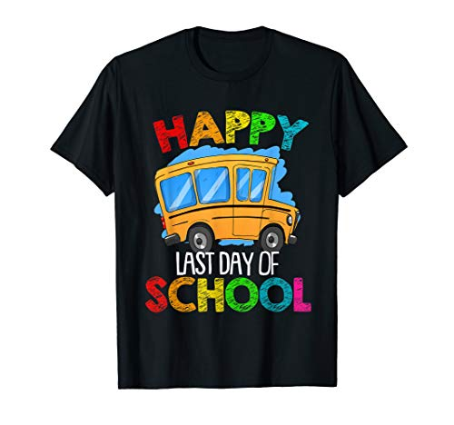 Happy Last Day of School Bus Driver Student Teacher Summer ()