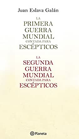 La primera y segunda guerra mundial contada para escépticos (pack) eBook: Galán, Juan Eslava: Amazon.es: Tienda Kindle