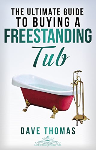 The Ultimate Guide To Buying A Freestanding Tub: Everything you need to know about Freestanding Bathtubs