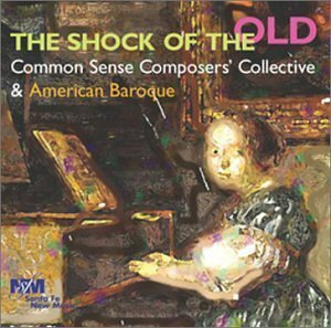 Music : The Shock of the Old by American Baroque