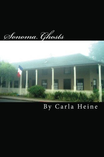Sonoma Ghosts - In Black And White: True Stories Of Sonoma's Ghosts And Legends