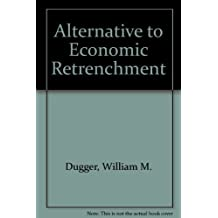 Alternative to Economic Retrenchment by William M. Dugger (1984-08-03)