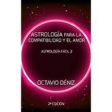 Astrología para la Compatibilidad y el Amor - Segunda Edición (Astrología Fácil nº 2)
