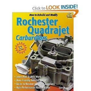 How to Rebuild and ModifyRochester Quadrajet Carburetors ()