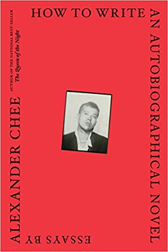 how to write an autobiographical novel essays alexander chee  how to write an autobiographical novel essays alexander chee 9781328764522 com books
