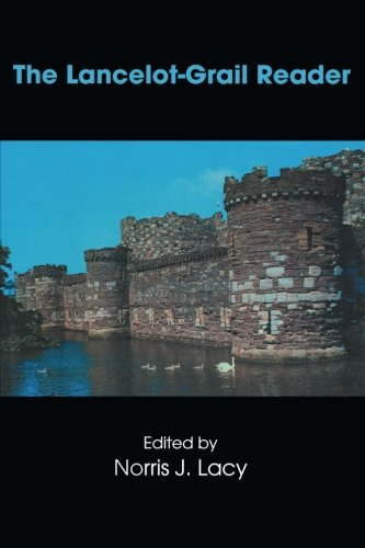 The Lancelot-Grail Reader: Selections from the Medieval French Arthurian Cycle (Garland Reference Library of the Humanit