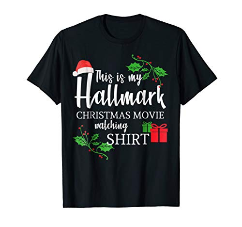 Funny This is my Hallmark-Christmas-Movie Watching T-shirt
