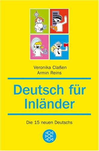 Deutsch für Inländer: Von Schwall-Deutsch über Krass-Deutsch bis zu SIMS-Deutsch und Wellness-Deutsch: die 15 neuen Deutschs