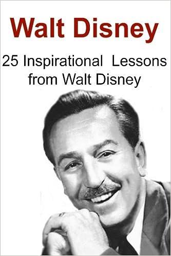 Walt Disney 25 Inspirational Lessons From Walt Disney Walt Disney