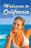 Welcome to California, Kalpanik S., 143821846X