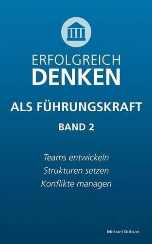 Erfolgreich Denken ALS Fuhrungskraft (Band 2) (German Edition) pdf