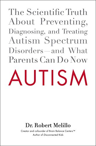 Autism: The Scientific Truth About Preventing, Diagnosing, and Treating Autism Spectrum Disorders--and What Parents Can Do Now (Hardcover)-cover