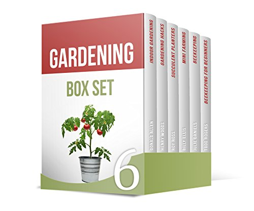 Gardening Box Set: 75+ Amazing Gardening Hacks You Must Know