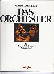 Das Orchester: Die Innenwelt der Berliner Philharmoniker