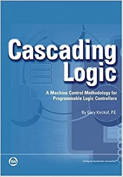 Book Cascading Logic: A Machine Control Methodology for Programmable Logic Controllers October 2, 2002