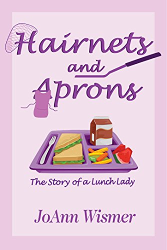 Hairnets and Aprons: The Story of a Lunch Lady