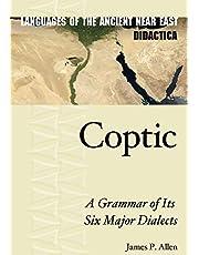 Coptic: A Grammar of Its Six Major Dialects