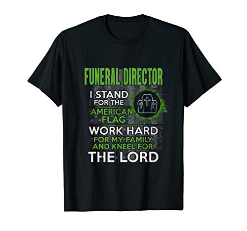 Directors Showcase Cotton - I Stand For The American Flag Funeral Director T-Shirt