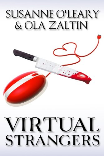 Book: Virtual Strangers (Love and murder in cyberspace) by Susanne O'Leary