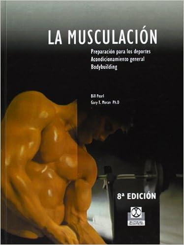 La Musculacion (Spanish Edition): Bill Pearl: 9788486475307: Amazon.com: Books