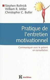 Pratique de l'entretien motivationnel : Communiquer avec le patient en consultation par Stephen Rollnick
