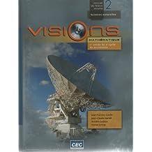 Visions Mathematique Science Naturelles; 2e Annee Du 2e Cycle Du Secondaire; Manuel De L'eleve Volume 2